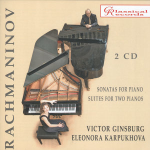 Rachmaninoff: Sonatas and Suites for Piano