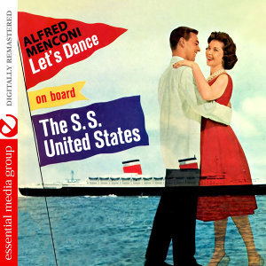 Let's Dance On Board The S.S. United States (Digitally Remastered)