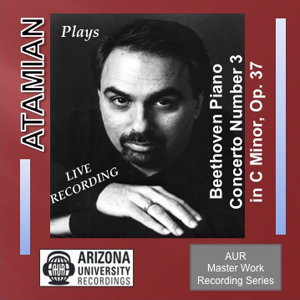 Beethoven Piano Concerto No. 3 In C minor, Op. 37, Dickran Atamian, Piano