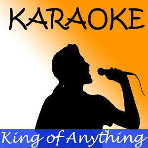 King of anything (In the style of Sara Bareilles) (Karaoke)