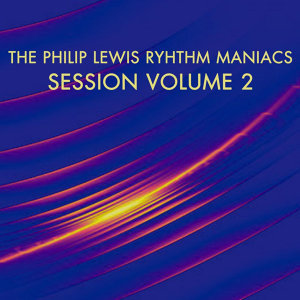 The Philip Lewis Rhythm Maniacs Session Volume 2