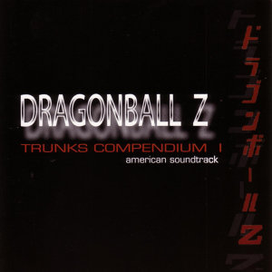 Dragonball Z, Trunks Compendium 1