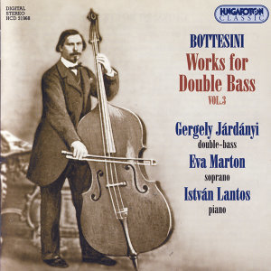 Bottesini: Works for Double Bass Vol.3