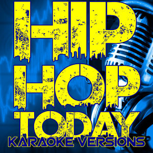 Hip Hop Today (Karaoke Versions)