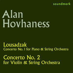 Alan Hovhaness Original MGM Recordings: Lousadzak and Concerto No. 2 for Violin and String Orchestra, Op. 89a