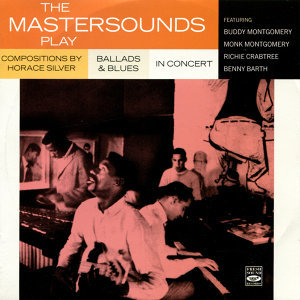 The Mastersounds: Play Horace Silver / Ballads & Blues / In Concert