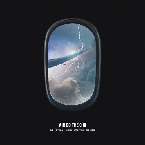 AIR DO THE Q 3 (feat. Dok2, myunDo, Keem Hyoeun, The Quiett)