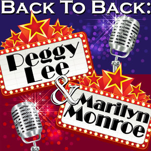 Back To Back: Peggy Lee & Marilyn Monroe