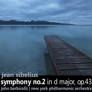 Sibelius: Symphony No. 2 in D Major, Op. 43