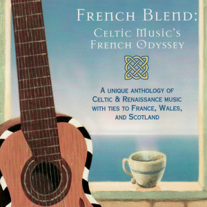 French Blend -  A Celtic Music Odyssey