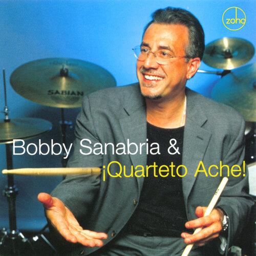 Bobby Sanabria & ¡Quarteto Aché!