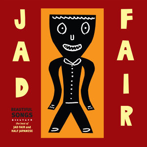 Beautiful Songs Vol 3 (The Best Of Jad Fair)