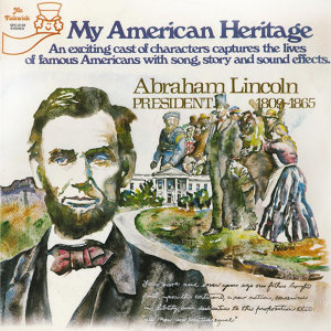 My American Heritage Abraham Lincoln, President