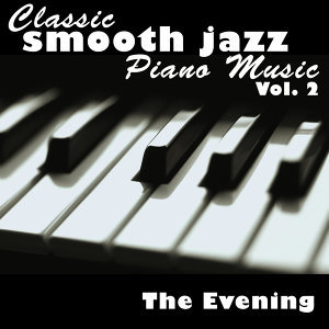 Classic Smooth Jazz Piano Music Vol. 2