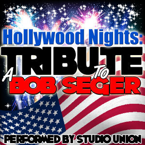 Hollywood Nights: A Tribute to Bob Seger