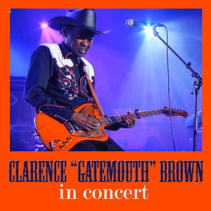 "Clarence ""Gatemouth"" Brown in Concert"
