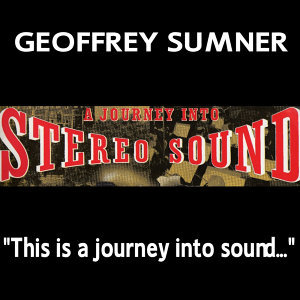 """A Journey Into Stereo Sound (""""This is a journey into sound"""")"""