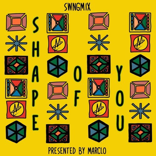 Shape of You Swngmix - Swngmix