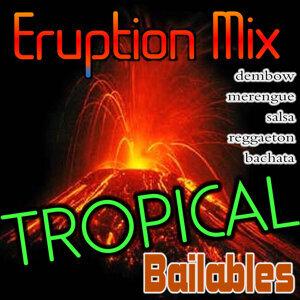 Tropical Bailables: Eruption Bailable (2012CdLp)