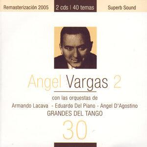 Grandes Del Tango 30 - Ángel Vargas 2