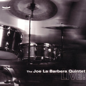 The Joe LaBarbera Quintet Live