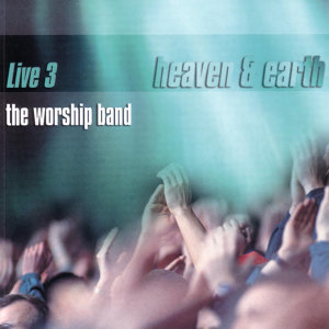 Heaven And Earth: Live 3