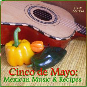 Cinco De Mayo: Mexican Music & Recipes