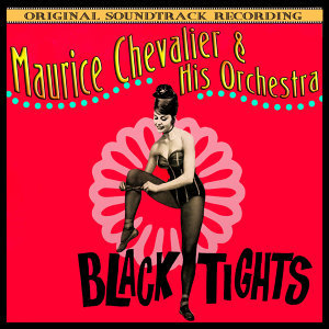 Black Tights (Original 1961 Soundtrack Recording)