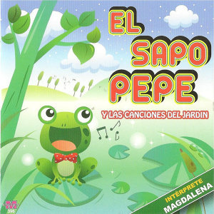 El Sapo Pepe y las canciones del jardín ( Musica infantil )