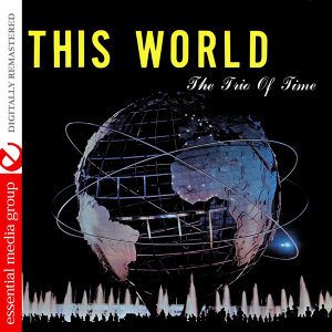This World (Johnny Kitchen Presents The Trio Of Time) (Remastered)