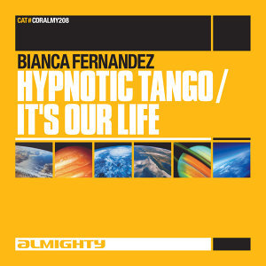 Almighty Presents: Hypnotic Tango / It's Our Life