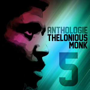 Anthologie Thelonious Monk Vol. 5
