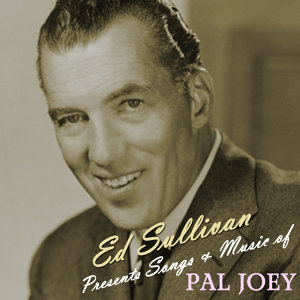 Ed Sullivan Presents Songs And Music Of Pal Joey