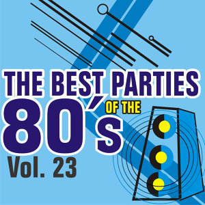 The Best Parties of the 80's - Vol. 23