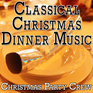 Classical Christmas Dinner Music