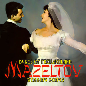Mazeltov! Wedding Songs