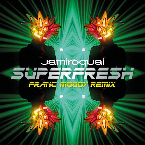 Superfresh - Franc Moody Remix