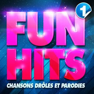 Fun Hits : Chansons Drôles Et Parodies Vol. 1