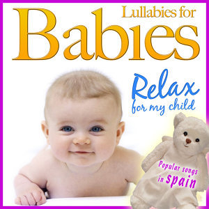 Popular Songs in Spain. Lullabies for Babies. Relax for My Child