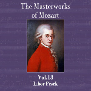 The Masterworks of Mozart, Vol. 18