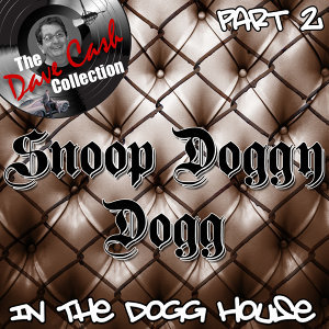 In The Dogg House Part 2 - [The Dave Cash Collection]
