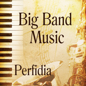 Big Band Music - Perfidia
