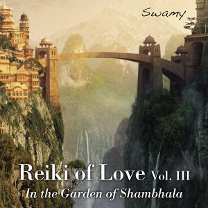 Reiki of Love - vol.3 In the Garden of Shambhala