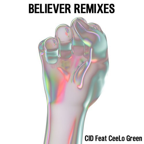 Believer (feat. CeeLo Green) - Remixes