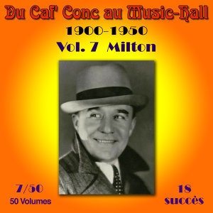 Du Caf' Conc au Music-Hall (1900-1950) en 50 volumes - Vol. 7/50