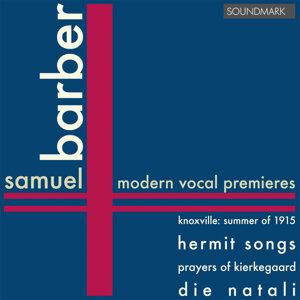 Barber: Modern Vocal Premieres: Knoxville: Summer of 1915, op.24, Hermit Songs, Prayers of Kierkegaard, Die Natali