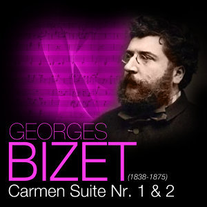 Bizet: Carmen Suite Nr. 1 & 2