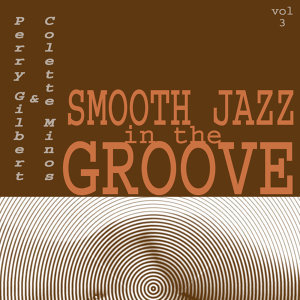 Smooth Jazz In the Groove Vol. 3