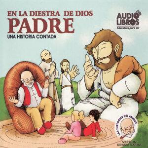 En la Diestra de Dios Padre - Una Historia Contada (Unabridged)