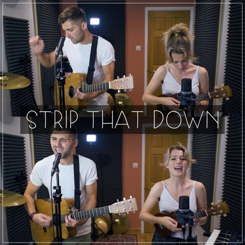 Strip That Down (Acoustic) [feat. Natalie Woodward]